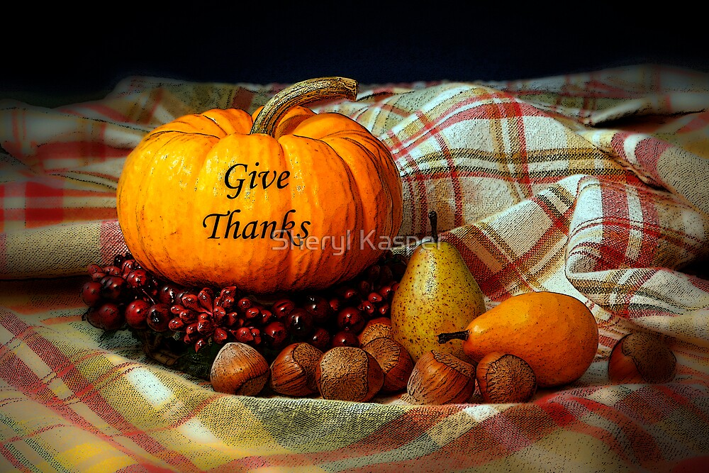 Give Thanks by Sheryl Kasper