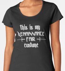 Super Funny This Is My Renaissance Fair Costume Shirt Women's Premium T-Shirt