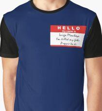 Hello, my name is Inigo Montoya Graphic T-Shirt