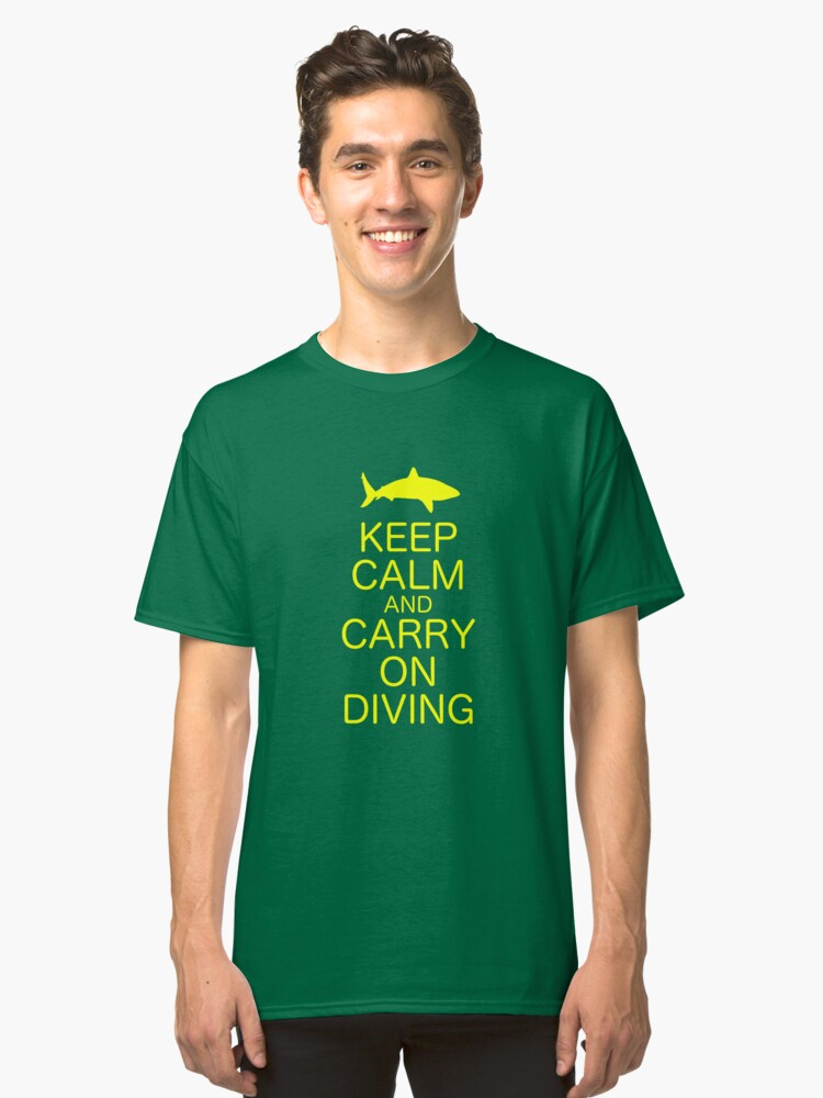 KEEP CALM AND CARRY ON DIVING Classic T-Shirt Front