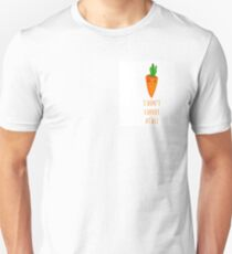 I don't carrot at all Unisex T-Shirt