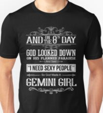 And 8th Day God Look Down So God Made A Gemini Girl Unisex T-Shirt