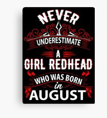 Never Underestimate A Girl Redhead Born In August Canvas Print