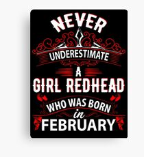 Never Underestimate A Girl Redhead Born In February Canvas Print