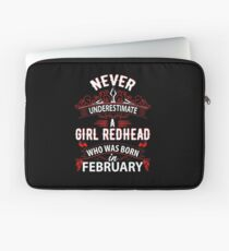 Never Underestimate A Girl Redhead Born In February Laptop Sleeve