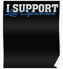 I Support Law Enforcement - Cops Leos Police Poster