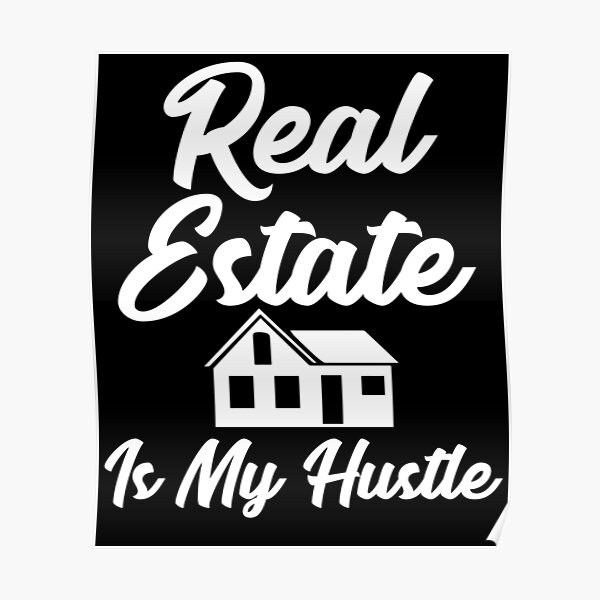 Real Estate Quote Posters Redbubble