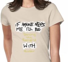 If Anyone Needs Me - Alistair #2 Womens Fitted T-Shirt