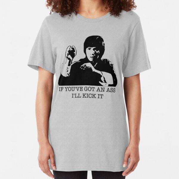 If You've Got An Ass I'll Kick It Slim Fit T-Shirt