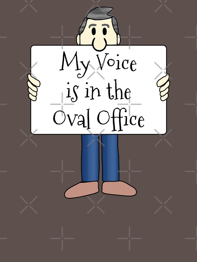 My Voice Is In the Oval Office by bobdvending