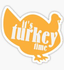 It's turkey time Funny Thanksgiving  Sticker