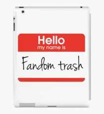 Hello my name is 'Fandom Trash' iPad Case/Skin