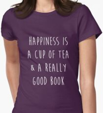 Happiness is a cup of tea & a really good book Women's Fitted T-Shirt