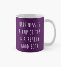 Happiness is a cup of tea & a really good book Mug