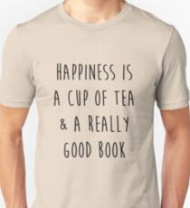 Happiness is a cup of tea & a really good book T-Shirt