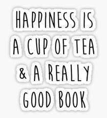 Glück ist eine Tasse Tee und ein wirklich gutes Buch Sticker
