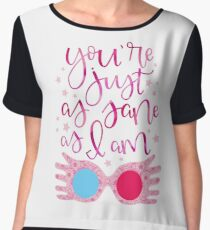 You're Just As Sane as I Am Chiffon Top
