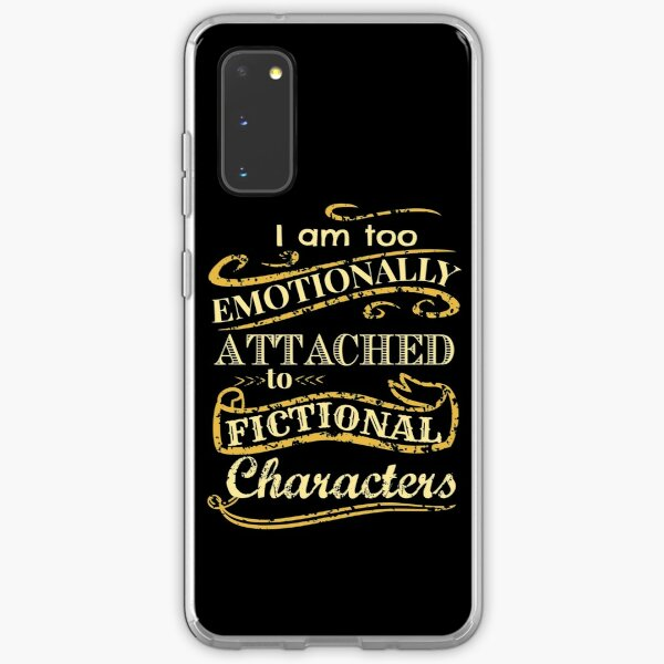 I am too emotionally attached to fictional characters Samsung Galaxy Soft Case