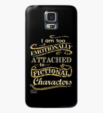 I am too emotionally attached to fictional characters Case/Skin for Samsung Galaxy