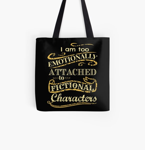 I am too emotionally attached to fictional characters All Over Print Tote Bag