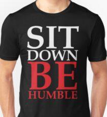 Sit Down Be Humble T-Shirt