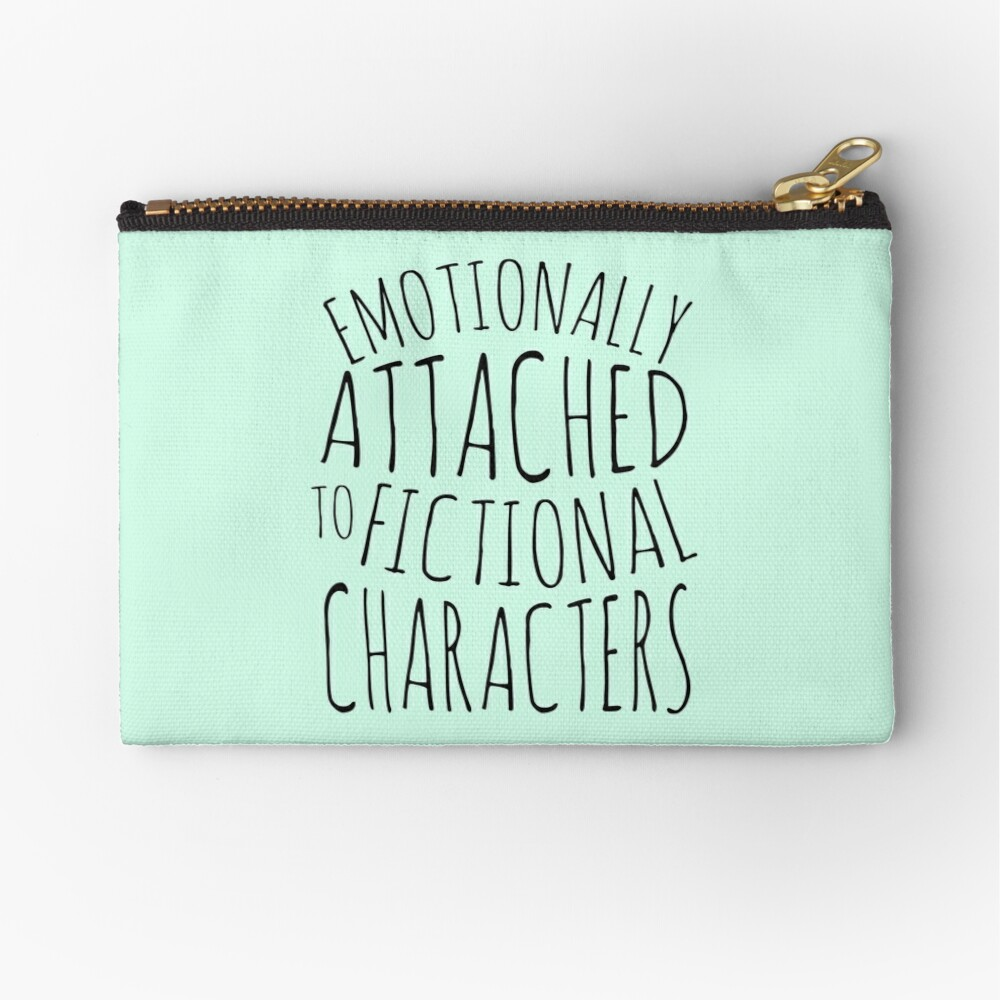 emotionally attached to fictional characters #black Zipper Pouch