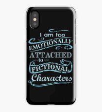 I am too emotionally attached to fictional characters #2 iPhone Case/Skin