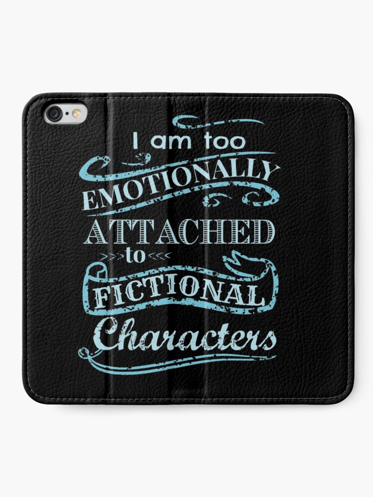 Alternate view of I am too emotionally attached to fictional characters #2 iPhone Wallet