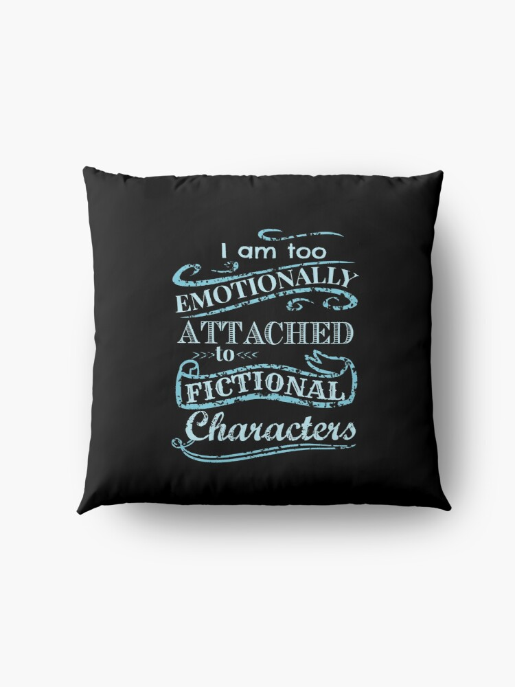 Alternate view of I am too emotionally attached to fictional characters #2 Floor Pillow
