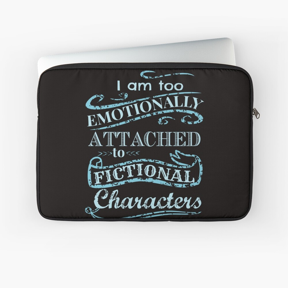 I am too emotionally attached to fictional characters #2 Laptop Sleeve