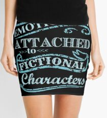 I am too emotionally attached to fictional characters #2 Mini Skirt