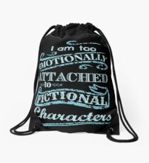 I am too emotionally attached to fictional characters #2 Drawstring Bag