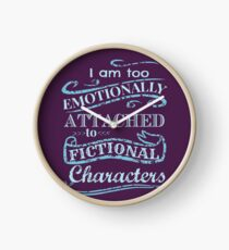 I am too emotionally attached to fictional characters #2 Clock