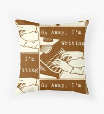 Go Away, I'm Writing (Coffee Brown/Cream) Throw Pillow