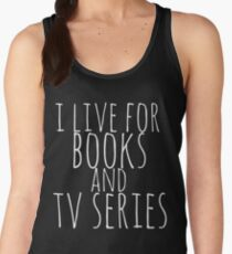 i live for books and tv series (white) Women's Tank Top