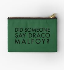 Did Someone Say Draco Malfoy? Zipper Pouch