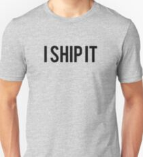 I ship it Unisex T-Shirt