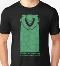 Understanding is a three-edged sword Unisex T-Shirt