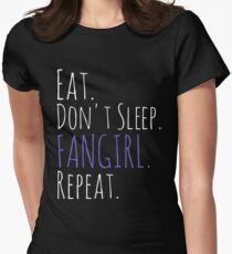 EAT, DON'T SLEEP, FANGIRL, REPEAT (white) T-Shirt