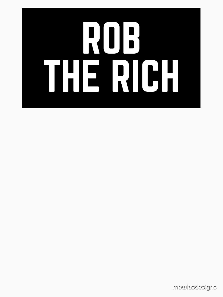 Rob der Reichen - Kultur von mowlasdesigns