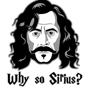 Why So Sirius? by shirtoid