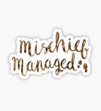 MISCHIEF MANAGED Sticker