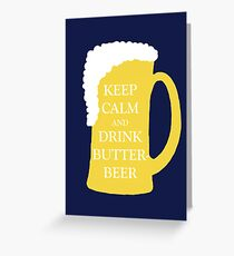 Keep Calm and Drink Butterbeer Greeting Card