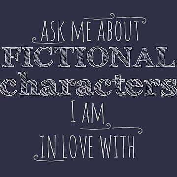 ask me about fictional characters i am in love with by FandomizedRose