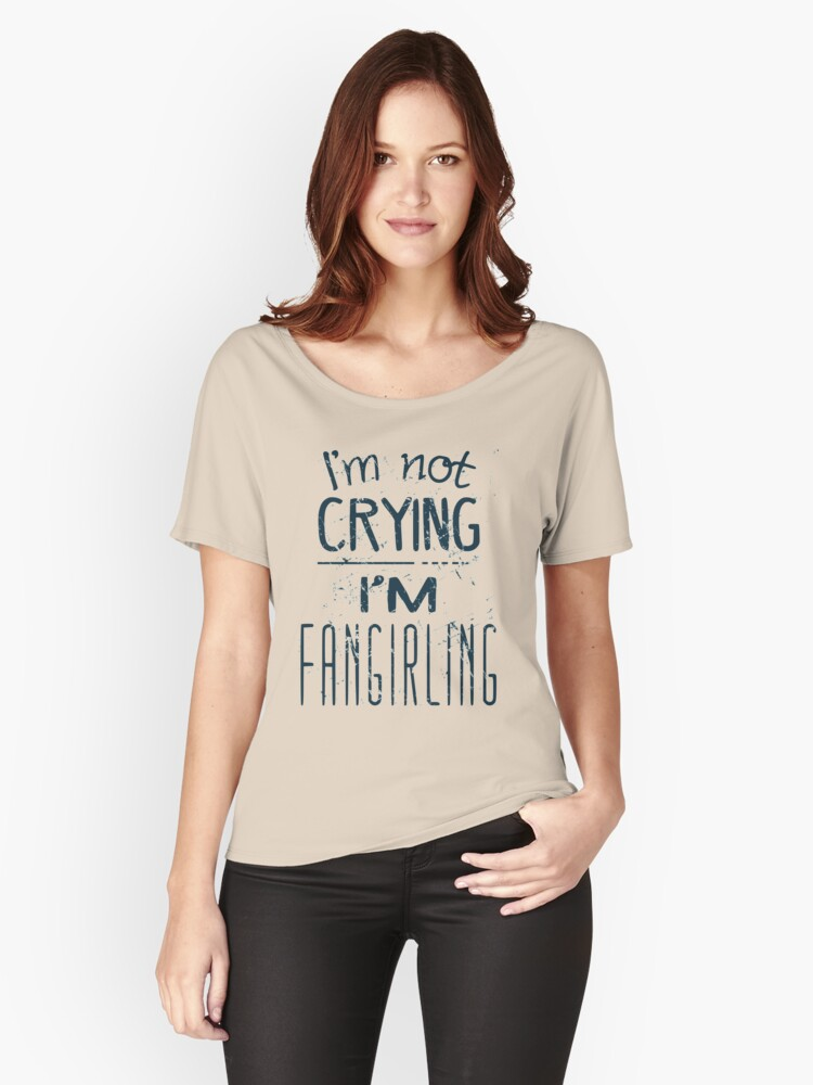 I'M NOT CRYING, I'M FANGIRLING Women's Relaxed Fit T-Shirt Front