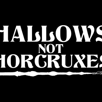 Hallows, not Horcruxes by nimbus-nought