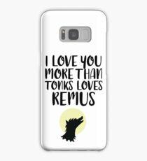More Than Tonks Loves Remus Samsung Galaxy Case/Skin