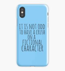 it is not odd to have a crush on a fictional character iPhone Case