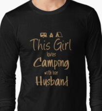 Cute/Cool Anniversary/Valentines Day Gifts - Camping w/ Husband - Best Gift for Him, Her, Men, Women, Boyfriend, Girlfriend, Best Friend, Husband, Wife, Son, Daughter, Dad, Mom, Couples,Brother,Sister Long Sleeve T-Shirt