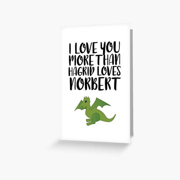 More Than Hagrid Love Norbert Greeting Card